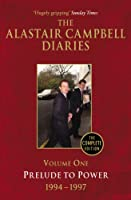 The Alastair Campbell Diaries, Volume One: Prelude to Power, 1947-1997, The Complete Edition
