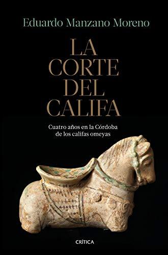 La corte del califa: Cuatro años en la Córdoba de los omeyas (Serie Mayor)