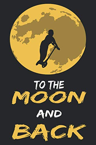 To the moon and back: Graph Paper Scooter Journal Notebook | Great for taking notes, organizing, recording thoughts | 120 pages, 6x9