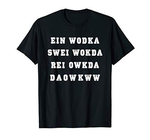 Ein Wodka, swei Vodka Alkohol Spruch Party Sprirituosen T-Shirt