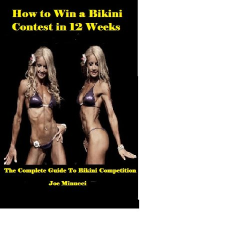 How To Win a Bikini Competition in 12 Weeks (English Edition)