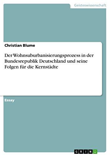 Der Wohnsuburbanisierungsprozess in der Bundesrepublik Deutschland und seine Folgen für die Kernstädte