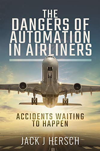 The Dangers of Automation in Airliners: Accidents Waiting to Happen