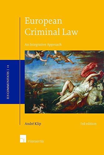 Andr¿lip: European Criminal Law, 3rd edition: An Integrative Approach (Ius Communitatis, Band 2)
