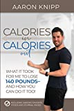 Calories In Calories Out: What It Took for Me to Lose 140 Pounds and How You Can Do It Too