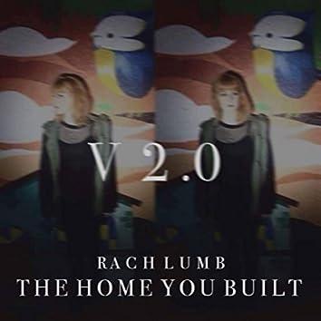 The Home You Built V2.0