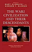 The Wari Civilization and Their Descendants: Imperial Transformation in Pre-Inca Cuzco
