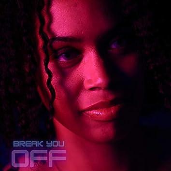 Break You Off