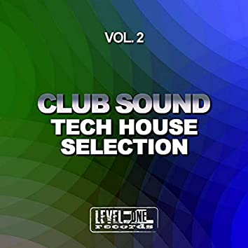 Club Sound - Tech House Selection, Vol. 2