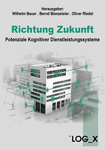 Richtung Zukunft: Potenziale Kognitiver Dienstleistungssysteme (Edition KODIS 1)