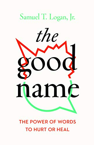 The Good Name: The Power of Words to Hurt or Heal