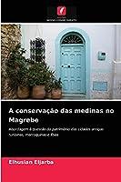 A conservação das medinas no Magrebe