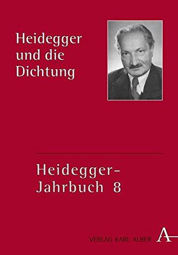 Heidegger und die Dichtung (Heidegger Jahrbuch, Band 8)