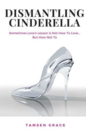 Dismantling Cinderella