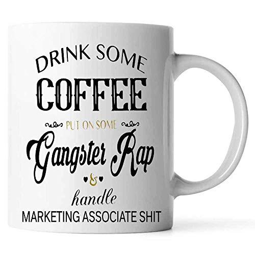 N\A Beba un Poco de café Ponga un Poco de Rap de gángster y Mierda de asociado de Marketing Taza de café Gangsta Rap Juramento Divertido Cerámica (Blanco,)