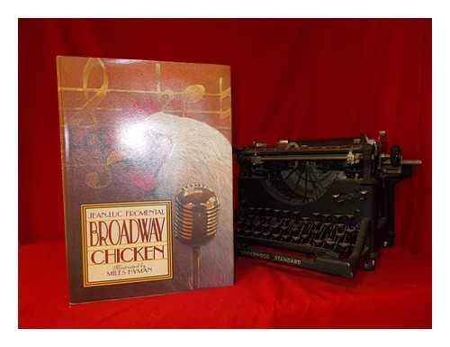 Broadway Chicken / Jean-Luc Fromental ; Illustrated by Miles Hyman