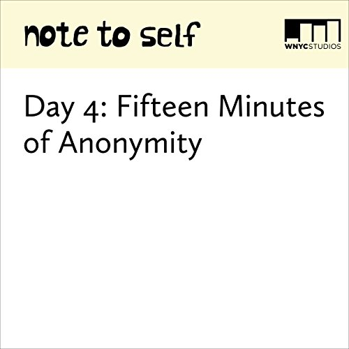 Day 4: Fifteen Minutes of Anonymity audiobook cover art