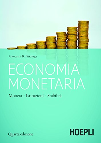 Economia monetaria: Moneta - Istituzioni - Stabilità