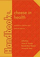 Handbook of Cheese in Health: Production, Nutrition and Medi