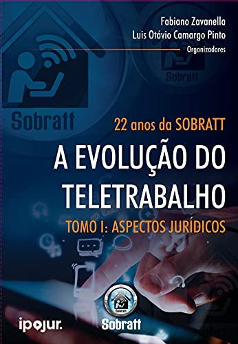 22 Anos da SOBRATT - A Evolução do Teletrabalho - Tomo I
