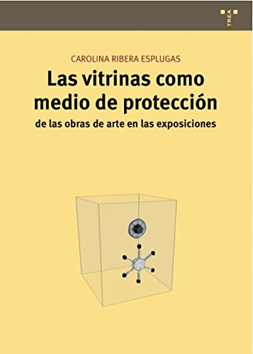 Las vitrinas como medio de protección de las obras de arte en las exposiciones (Conservación y Restauración del Patrimonio)