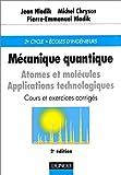 Mécanique quantique - Atomes et molécules - Cours et exercices corrigés