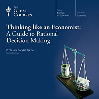 Thinking Like an Economist: A Guide to Rational Decision Making audiobook cover art