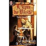 La Première Règle du magicien, tome 1 - L'Epée de vérité - J'ai lu - 04/01/1999
