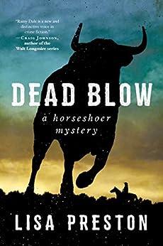 Dead Blow: A Horseshoer Mystery (Horseshoer Mystery Series) by [Lisa Preston]
