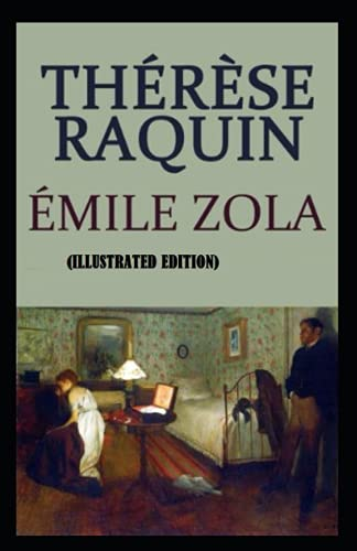 Thérèse Raquin By Emile Zola (Illustrated Edition)
