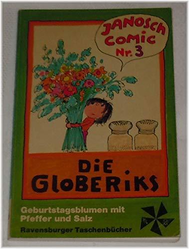 Die Globeriks III. Geburtstagsblumen mit Pfeffer und Salz