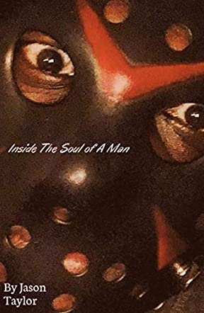 Inside The Soul of A Man