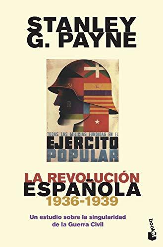 La revolución española (1936-1939): Un estudio sobre la singularidad de la Guerra Civil (Divulgación)