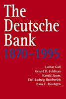 The Deutsche Bank, 1870-1995