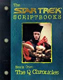 The Startrek Scriptbooks Book One: The Q Chronicles (Startrek the Next Generation)
