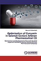 Optimization of Curcumin in Salamat Gostare Artiman Pharmaceutical CO