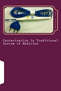Cauterization in Traditional System of Medicine: Electrocautery