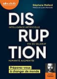 Disruption - Intelligence artificielle, fin du salariat, humanité augmentée - Livre audio 1 CD MP3