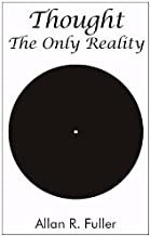 Thought: The Only Reality