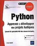 Python - Apprenez à développer des projets ludiques (couvre la spécialité ISN des classes de lycée)