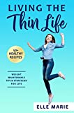Living the Thin Life: Weight Maintenance Tips & Strategies for Life