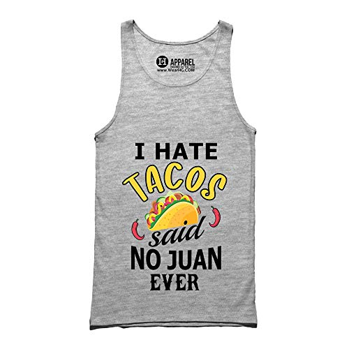 I Hate Tacos Said No Juan Ever Tank Top - Mens Unisex Sleeveless Shirt Heather Gray