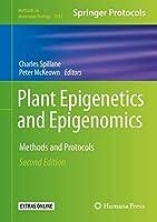 Plant Epigenetics and Epigenomics: Methods and Protocols (Methods in Molecular Biology, 2093)