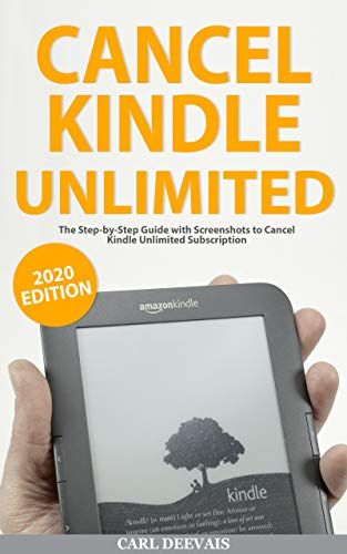 Cancel Kindle Unlimited: The Step-by-Step Guide with Screenshots to Cancel Kindle Unlimited Subscription (English Edition)