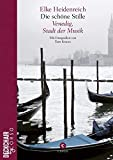 Die schöne Stille: Venedig, Stadt der Musik