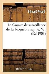 Le Comité de surveillance de La Roquebrussanne Var