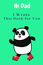 I Wrote This Book for You Dad: Fill In The Blank Lined Book For What You Love About Dad. This is A Perfect Gift for Dad's Birthday, Father's Day, ... or Just To Show Dad You Love Him!