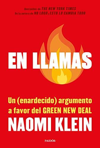 En llamas: Un (enardecido) argumento a favor del Green New Deal
