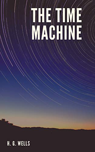 H. G. Wells : The Time Machine (illustrated) (English Edition)