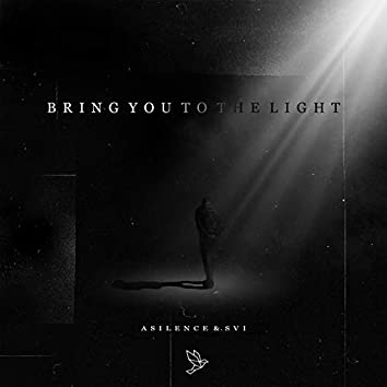 Bring You To The Light (feat. SVI)